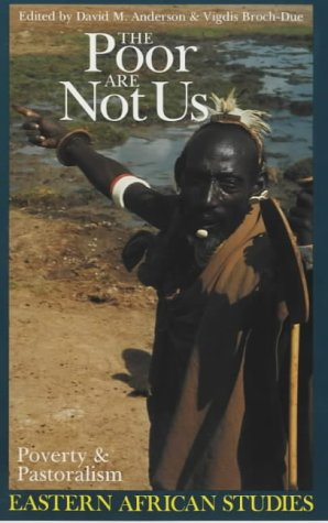 9780852552650: The Poor are Not Us: Poverty and Pastoralism in Eastern Africa (0) (Eastern African Studies)