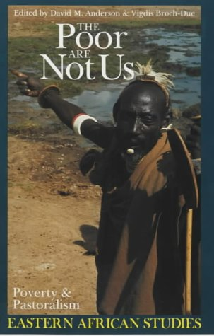 9780852552667: The Poor are Not Us: Poverty and Pastoralism in Eastern Africa (Eastern African Studies)