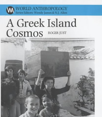 A Greek Island Cosmos : Kinship and community in Meganisi: Just, Roger