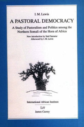 9780852552803: A Pastoral Democracy: Study of Pastoralism and Politics Among the Northern Somali of the Horn of Africa (Classics in African Anthropology)