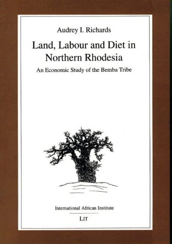 9780852552902: Land, Labour and Diet in Northern Rhodesia: Economic Study of the Bemba Tribe (Classics in African Anthropology)