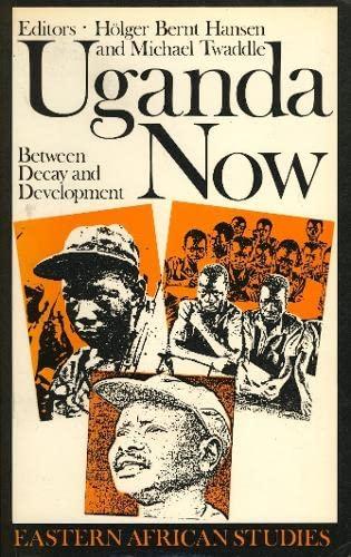 9780852553169: Uganda Now: Between Decay and Development (Eastern African Studies)