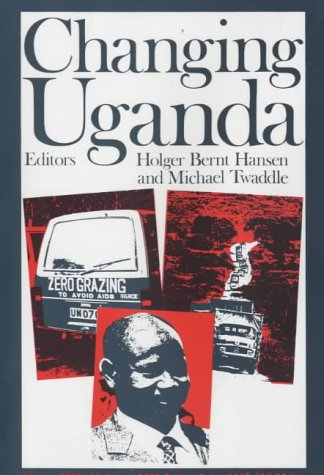 Changing Uganda. The dilemmas of structural adjustment & revolutionary change. (Eastern African S...