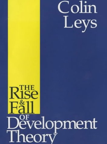9780852553596: The Rise and Fall of Development Theory