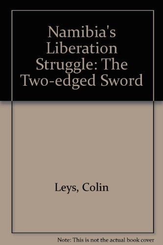 9780852553756: Namibia's Liberation Struggle: The Two-edged Sword