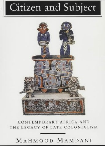 9780852553992: Citizen and Subject: Contemporary Africa and the Legacy of Late Colonialism
