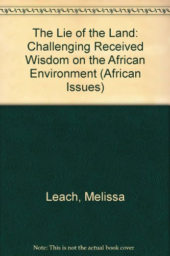 9780852554104: The Lie of the Land: Challenging Received Wisdom on the African Environment (African Issues)