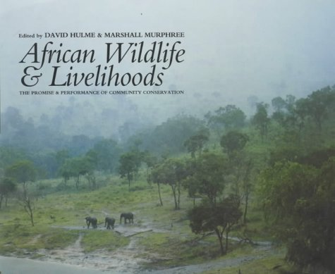 9780852554135: African Wildlife and Livelihoods: The Promise and Performance of Community Conservation