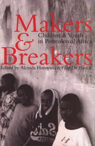 9780852554340: Makers and Breakers: Children and Youth in Postcolonial Africa