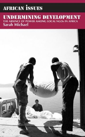 9780852554395: Undermining Development: The Absence of Power among Local NGOs in Africa (African Issues)