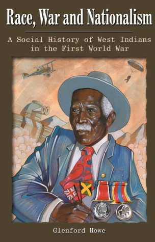 9780852554821: Race, War and Nationalism: A Social History of West Indians in the First World War