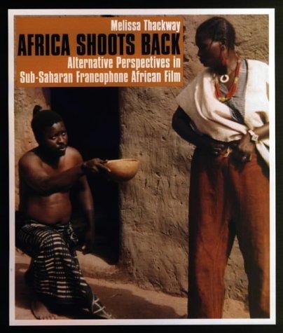9780852555767: Africa Shoots Back: Alternative Perspectives in Sub-Saharan Francophone African Film