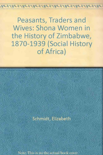 9780852556078: Peasants, Traders, and Wives: Shona Women in the History of Zimbabwe, 1870-1939 (Social History of Africa)