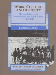 9780852556139: Work, Culture and Identity: Migrant Laborers in Mozambique and South Africa, c.1860-1910 (Social History of Africa)