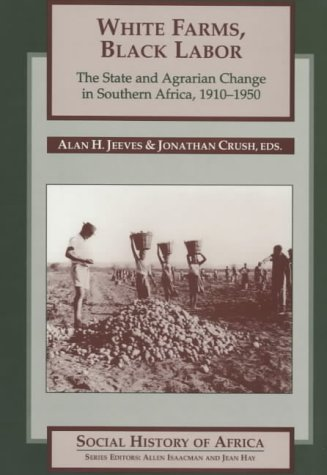 White farms, Black labor: the state and: CRUSH, Jonathan &