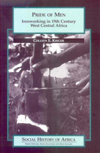 9780852556320: Pride of Men: Ironworking in 19th-Century West Central Africa (Social History of Africa)