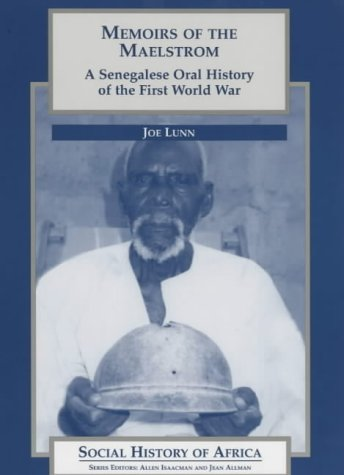 9780852556382: Memoirs of the Maelstrom: A Senegalese Oral History of the First World War (Social History of Africa)