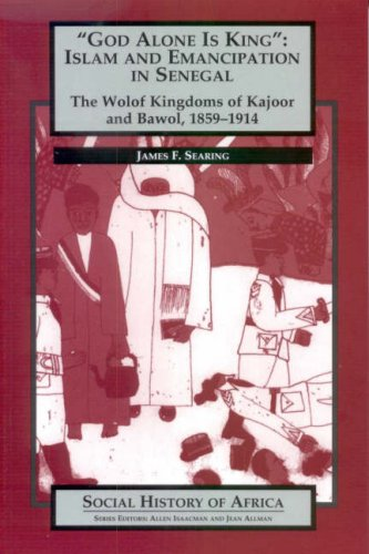 9780852556474: 'God Alone is King': Islam and Emanicipation in Senegal - The Wolof Kingdoms of Kajoor and Bawol, 1859-1914 (Social History of Africa)