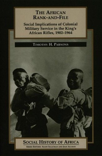 9780852556870: The African Rank-and-File: Social Implications of Colonial Military Service in the King's African Rifles, 1902-1964 (Social History of Africa)