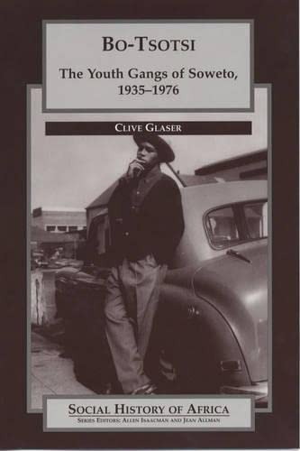 9780852556900: Bo-Tsotsi: The Youth Gangs of Soweto, 1935-1976 (Social History of Africa)