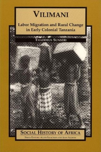 9780852556986: Vilimani: Labor Migration and Rural Change in Early Colonial Tanzania (Social History of Africa)