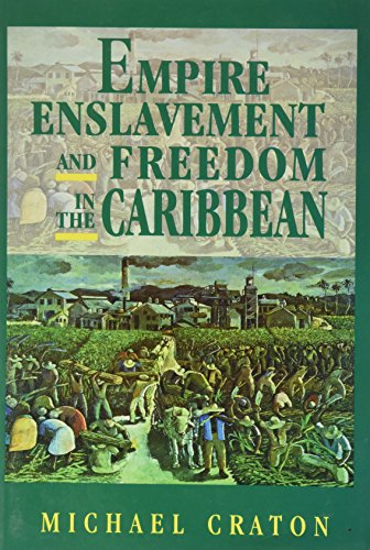 Empire, Enslavement and Freedom in the Caribbean: Craton, Michael