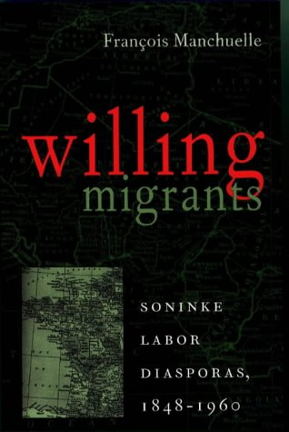 Willing Migrants: Soninke Labor Diasporas, 1848-1960 (0) (Western African Studies)