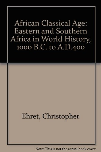 9780852557594: African Classical Age: Eastern and Southern Africa in World History, 1000 B.C. to A.D.400