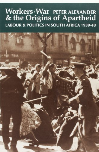 9780852557655: Workers, War and the Origins of Apartheid: Labour and Politics in South Africa, 1939-48