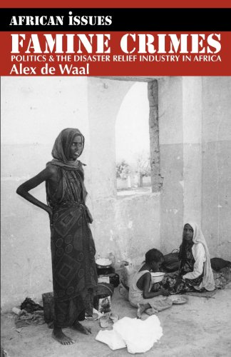 9780852558102: Famine Crimes: Politics and the Disaster Relief Industry in Africa (African Issues)