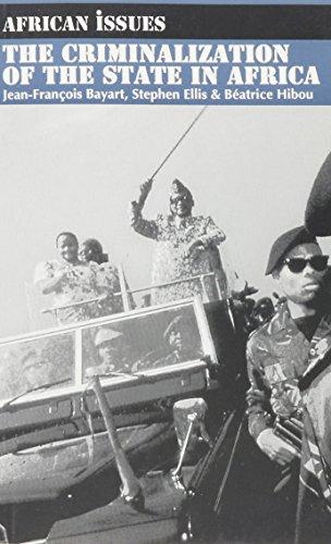 The Criminalization of the State in Africa: Bayart, Jean-Francois, Ellis,