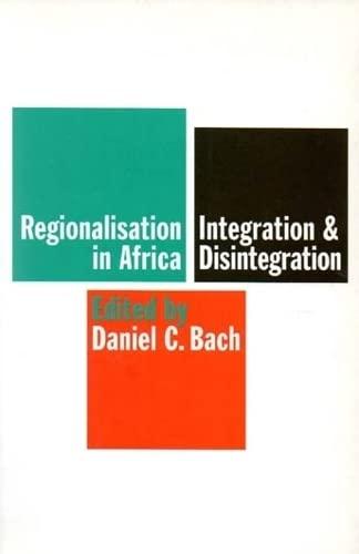 9780852558263: Regionalisation in Africa: Integration and Disintegration