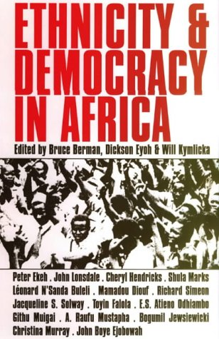 Ethnicity and Democracy in Africa: Kymlicka, Will; Eyoh, Dickson