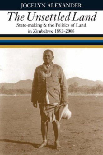 9780852558928: Unsettled Land: State-making and the Politics of Land in Zimbabwe 1893-2003