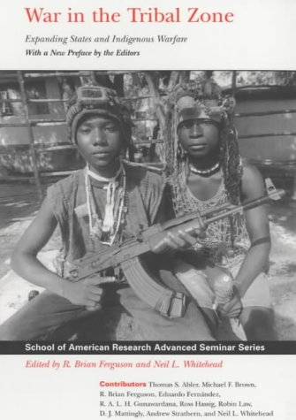 9780852559130: War in the Tribal Zone: Expanding States and Indigenous Warfare (School of American Research Advanced Seminar)