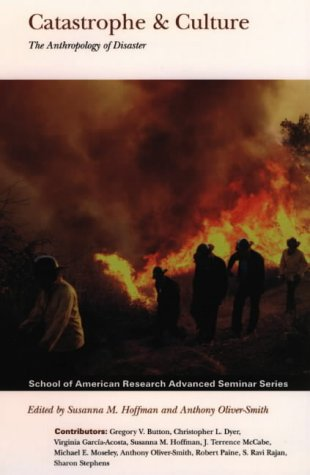 9780852559260: Catastrophe and Culture: The Anthropology of Disaster (School of American Research Advanced Seminar)