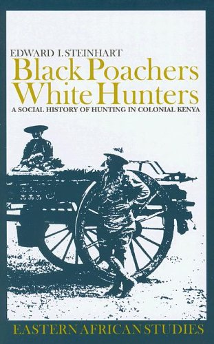 9780852559611: Black Poachers, White Hunters: A Social History of Hunting in Colonial Kenya (Eastern African Studies)