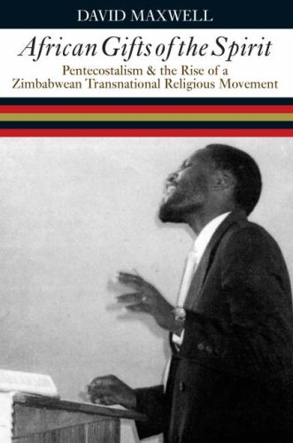9780852559659: African Gifts of the Spirit: Pentecostalism and the Rise of a Zimbabwean Transnational Religious Movement
