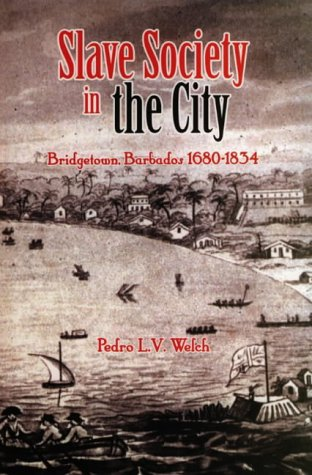9780852559994: Slave Society in the City: Bridgetown, Barbados 1680-1834
