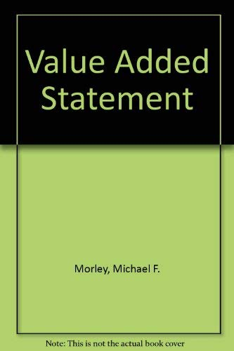 Value Added Statement: Morley, Michael F.