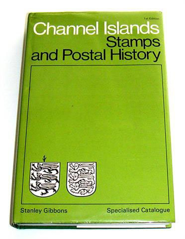 Channel Islands Specialised Catalogue of Stamps and Postal History.