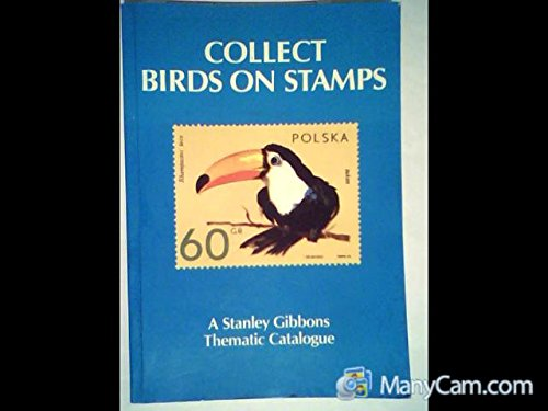 9780852590621: Collect Birds on Stamps (A Stanley Gibbons thematic catalogue)