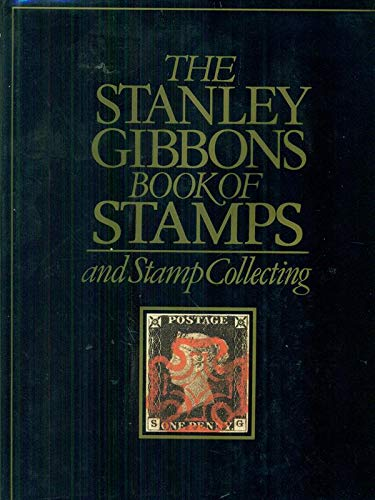 The Stanley Gibbons Book of Stamps and Stamp Collecting: Watson, James, revised by John Holman
