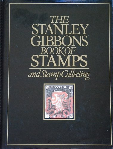 9780852592625: The Stanley Gibbons Book of Stamps and Stamp Collecting