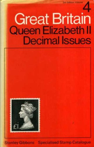Great Britain Specialised Stamp Catalogue: Queen Elizabeth II Decimal Issues v. 4: Stanley. Gibbons