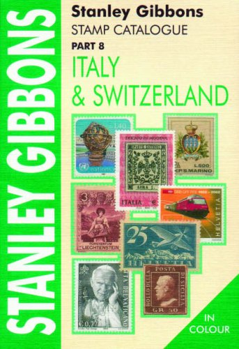 9780852595541: Italy and Switzerland: Pt. 8: Part 8 (Stamp Catalogue)