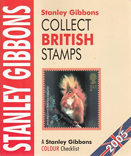 Collect British Stamps 2005 (Stamp Catalogue): Gibbons, Stanley