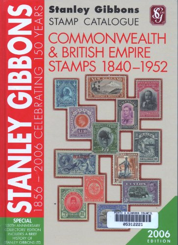 9780852595992: Stanley Gibbons Stamp Catalogue Commonwealth and British Empire 1840-1952 2006
