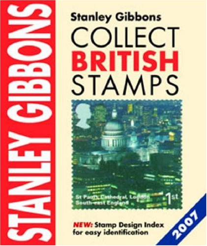 Collect British Stamps 2007: Gibbons, Stanley