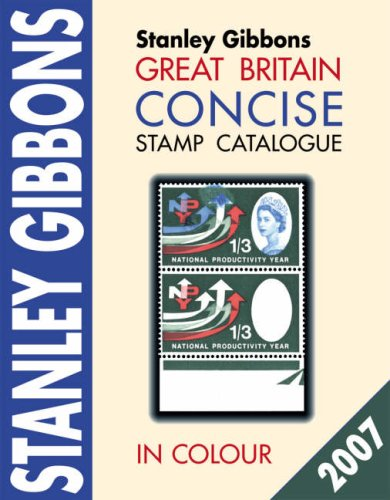 Great Britain Concise Stamp Catalogue: Gibbons, Stanley